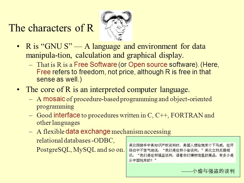 The characters of R R is GNU S — A language and environment for data manipula-tion, calculation and graphical display.