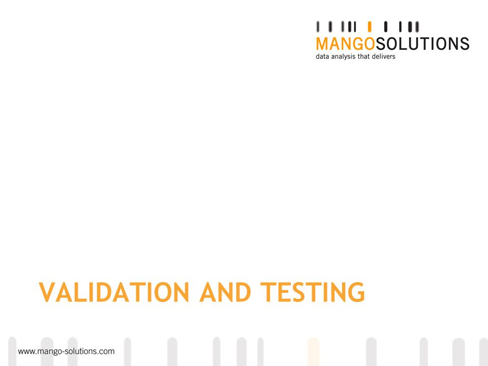 VALIDATION AND TESTING