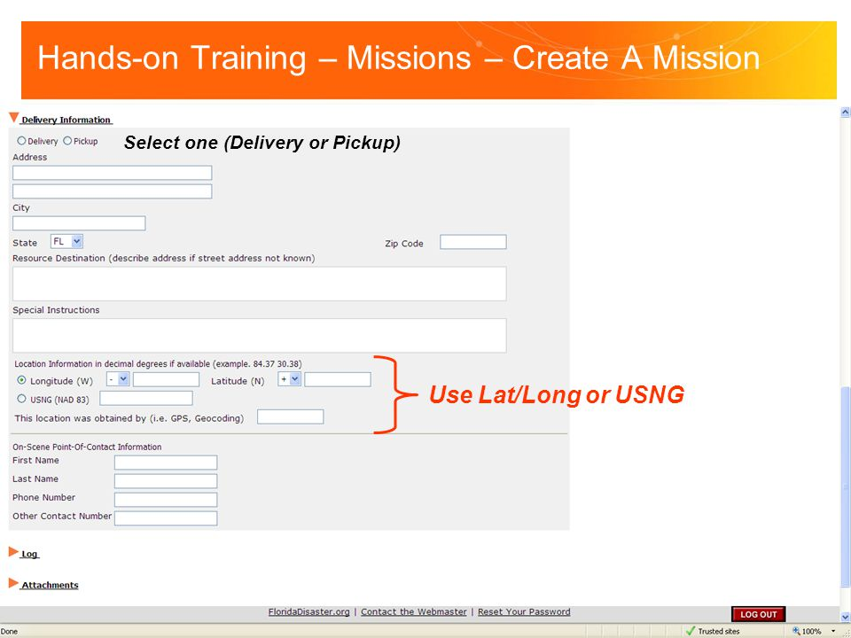 Hands-on Training – Missions – Create A Mission Select one (Delivery or Pickup) Use Lat/Long or USNG