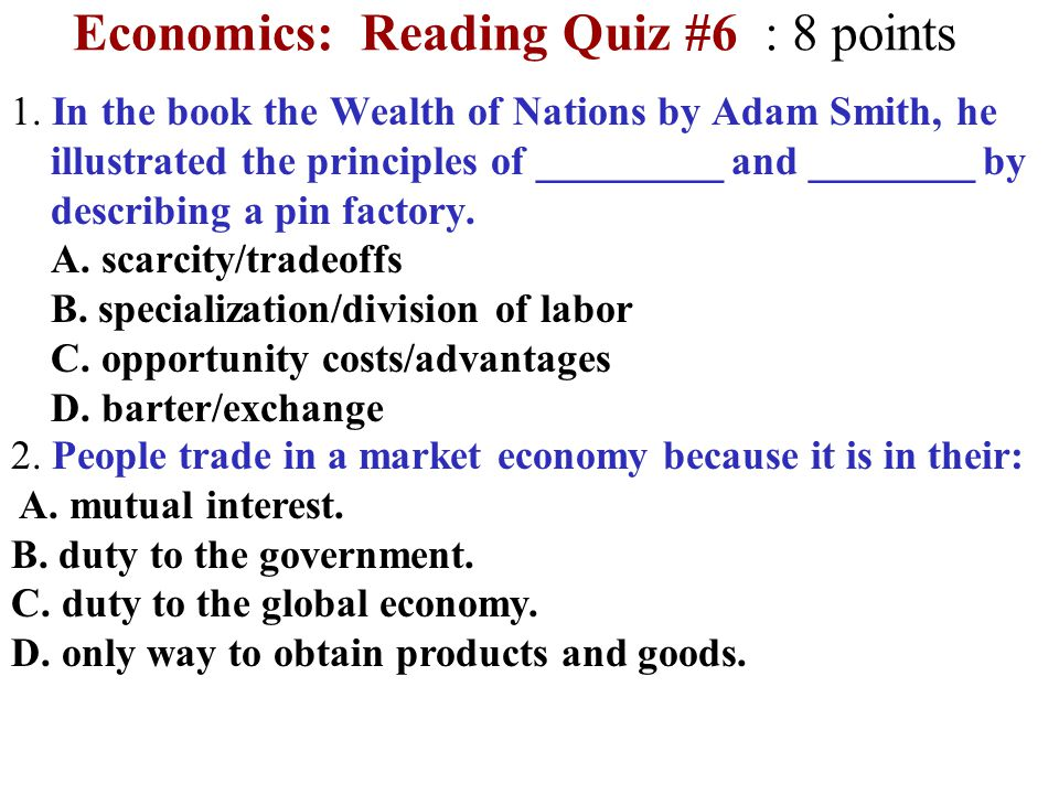 Economics: Reading Quiz #6 : 8 points 1.