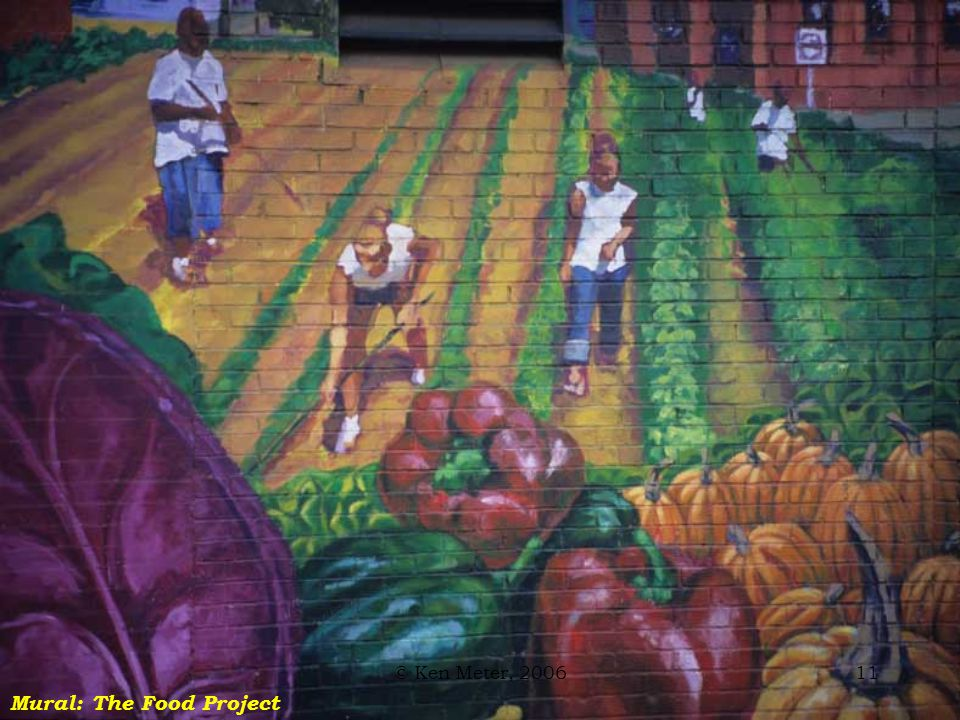 © Ken Meter, 200611 Mural: The Food Project
