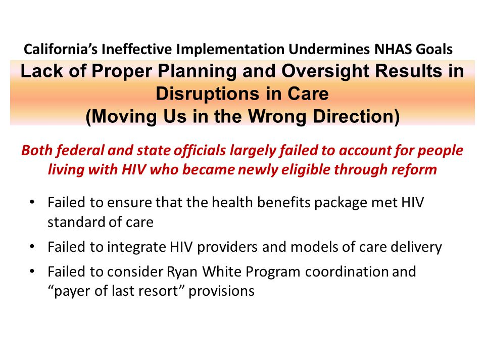 Lack of Proper Planning and Oversight Results in Disruptions in Care (Moving Us in the Wrong Direction) Failed to ensure that the health benefits pack