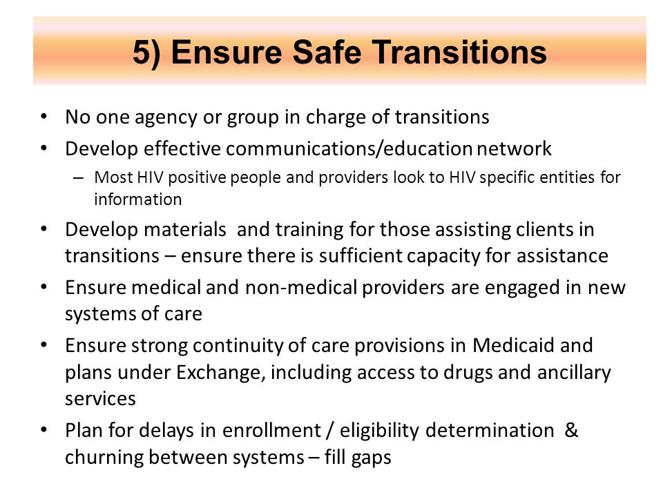 5) Ensure Safe Transitions Notes: Based on Patients with HIV Attending Medical Offices Participating in HIVRN; N=19,235. Medicaid includes those with