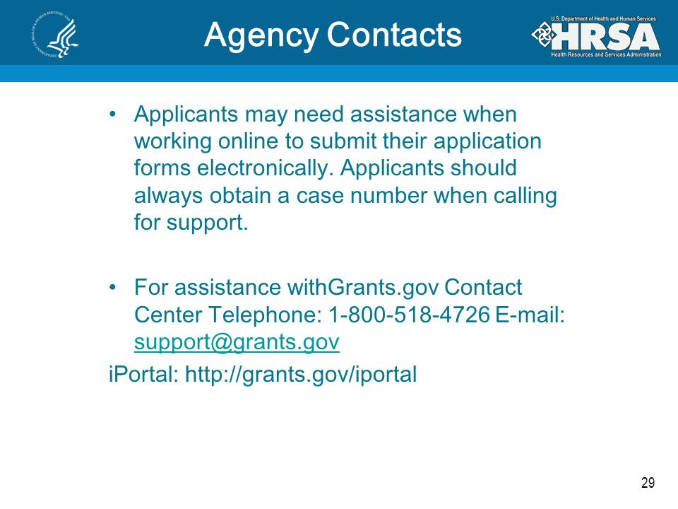 29 Agency Contacts Applicants may need assistance when working online to submit their application forms electronically.