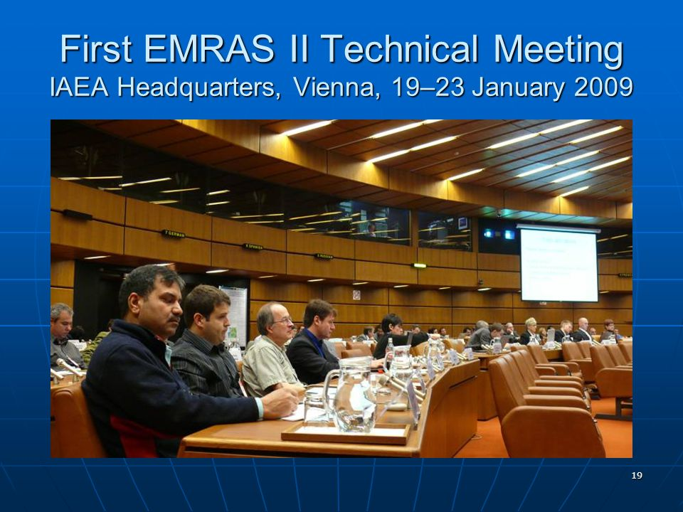 19 First EMRAS II Technical Meeting IAEA Headquarters, Vienna, 19–23 January 2009