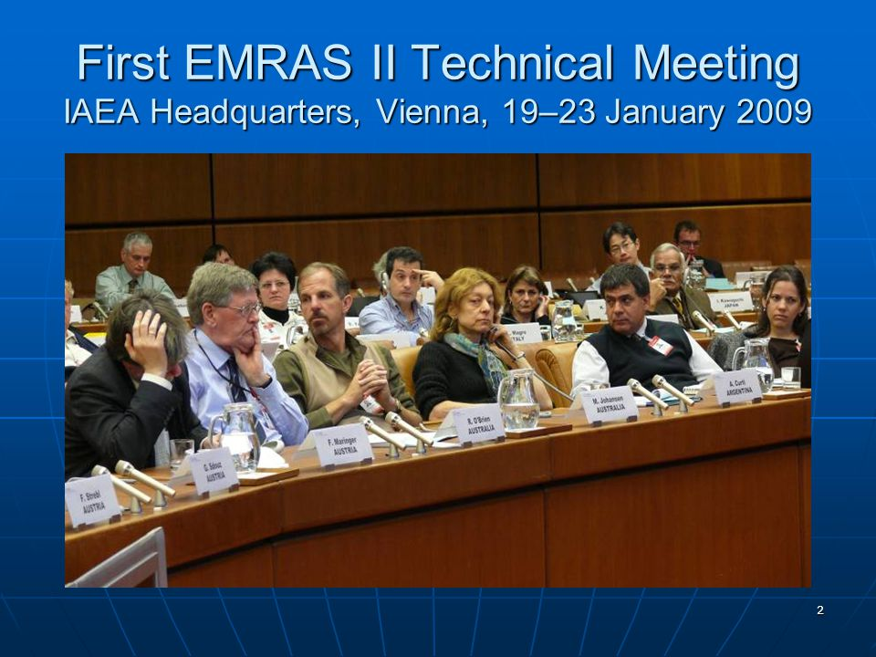 13 First EMRAS II Technical Meeting IAEA Headquarters, Vienna, 19–23 January 2009