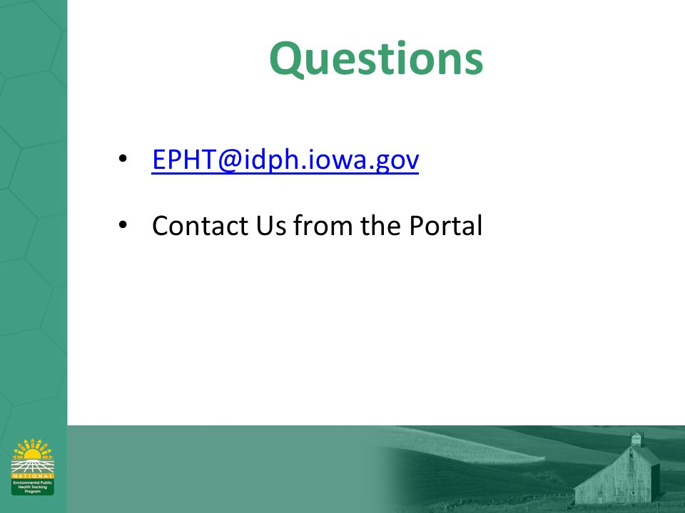Questions EPHT@idph.iowa.gov Contact Us from the Portal