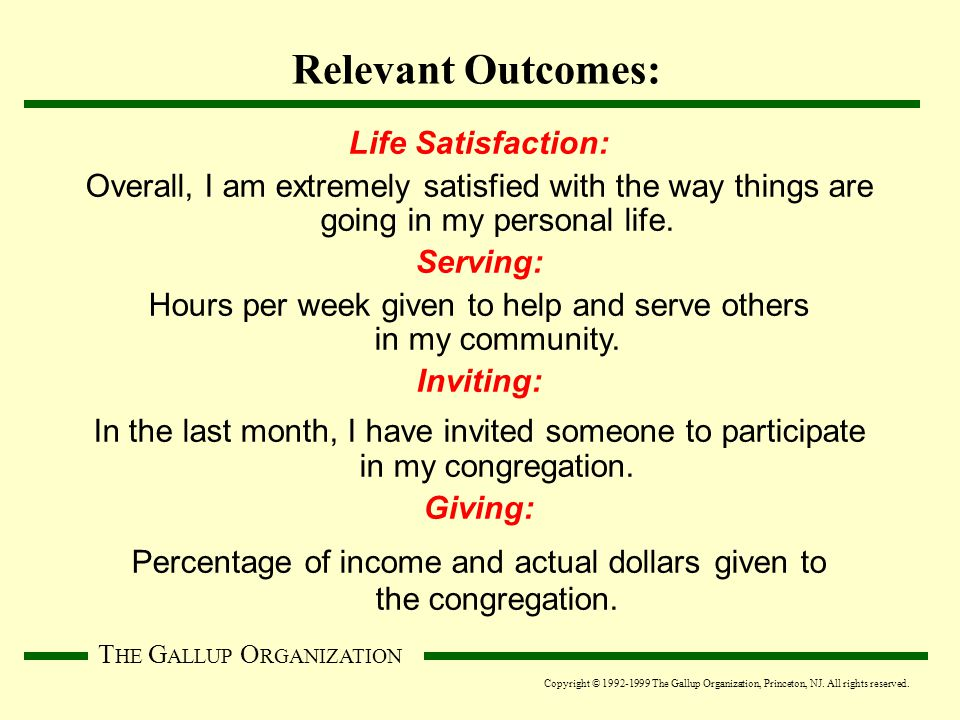 T HE G ALLUP O RGANIZATION Life Satisfaction: Overall, I am extremely satisfied with the way things are going in my personal life.