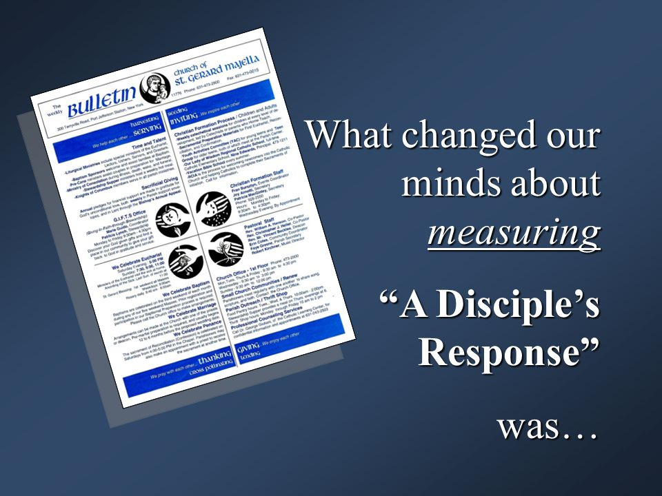 What changed our minds about measuring A Disciple's Response A Disciple's Response was…