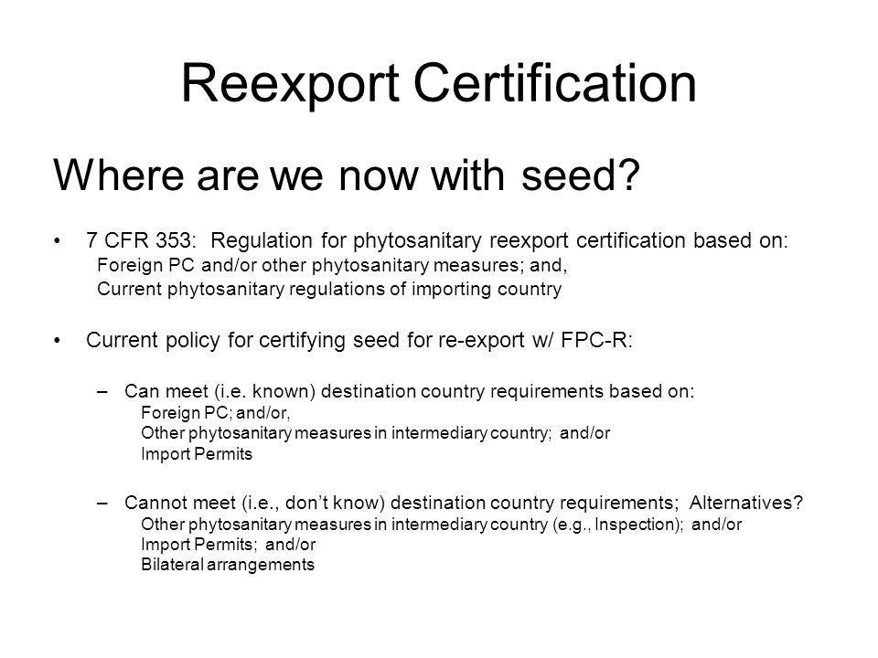Reexport Certification Where are we now with seed.