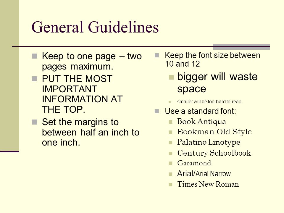 General Guidelines Keep to one page – two pages maximum.