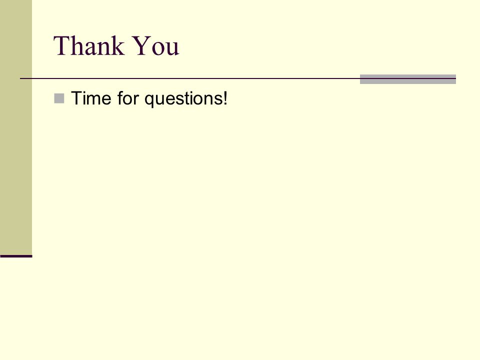 Thank You Time for questions!