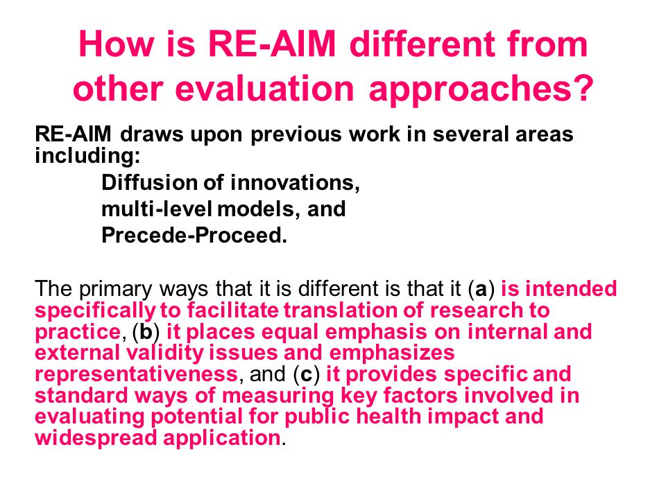 How is RE-AIM different from other evaluation approaches.