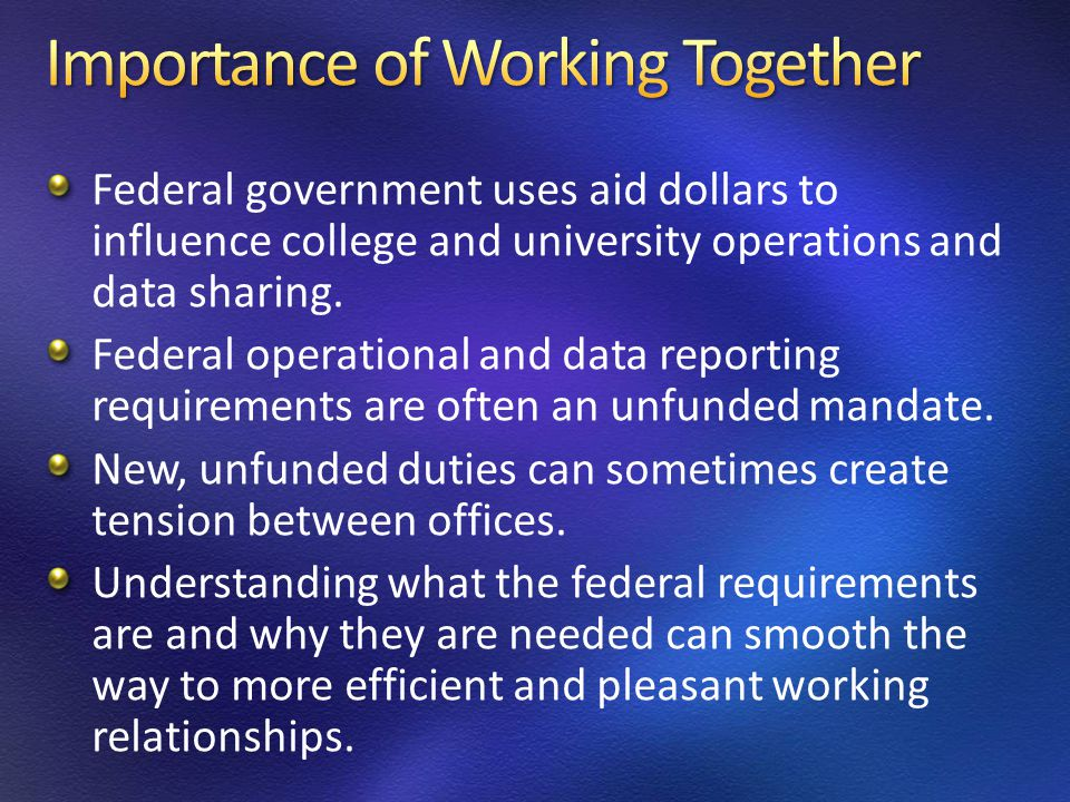 Federal government uses aid dollars to influence college and university operations and data sharing.