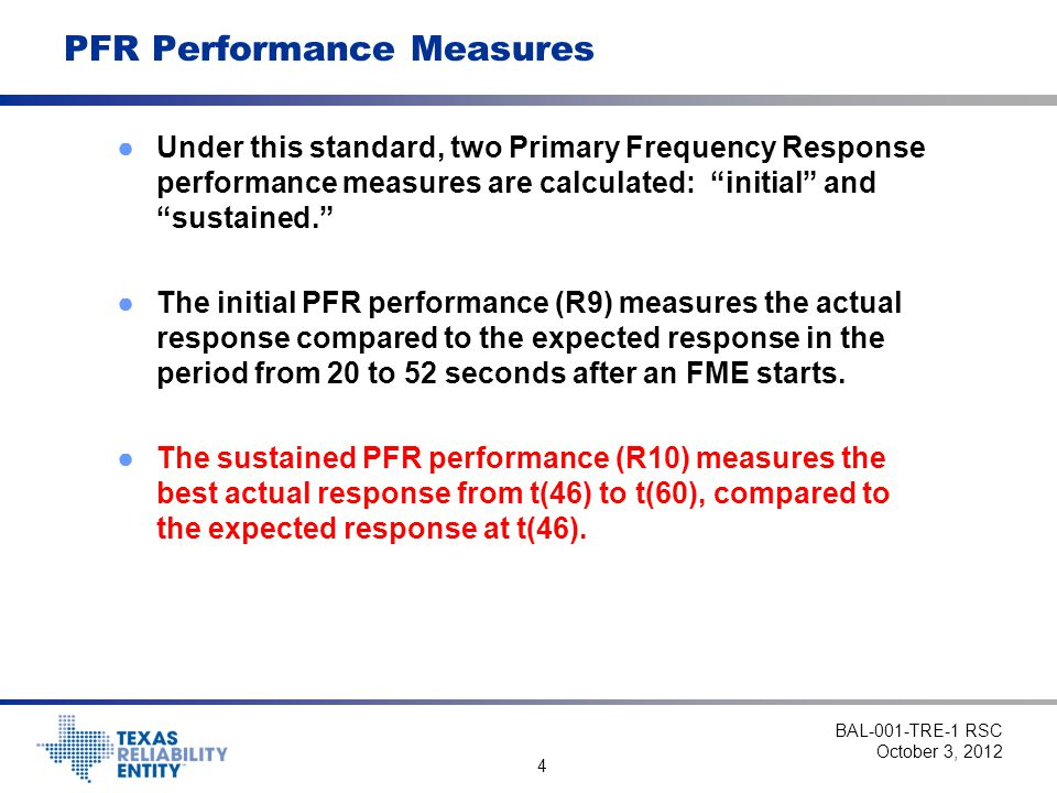 """4 PFR Performance Measures ●Under this standard, two Primary Frequency Response performance measures are calculated: """"initial"""" and """"sustained."""" ●The i"""