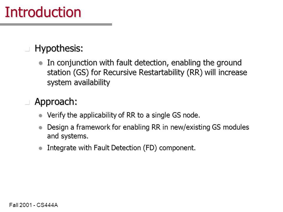 Fall 2001 - CS444A Current State of Art n Restart scalpel is a novel approach (Candea, Fox).
