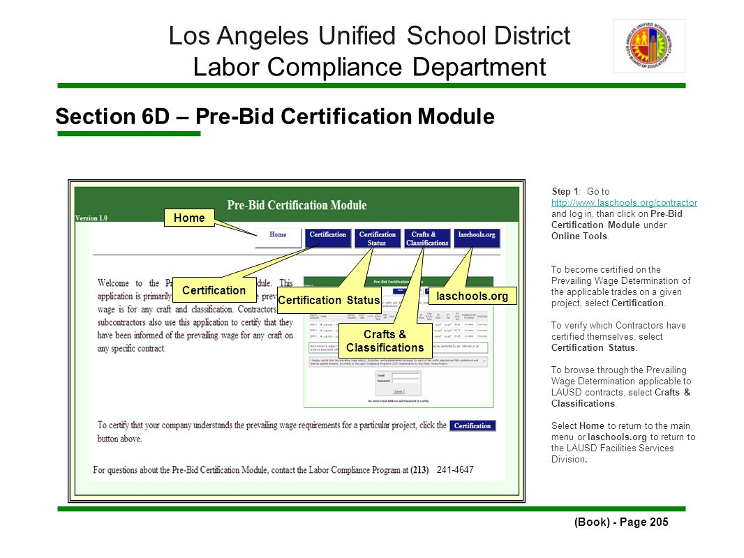 Section 6D – Pre-Bid Certification Module (Book) - Page 205 Los Angeles Unified School District Labor Compliance Department Step 1: Go to http://www.laschools.org/contractor and log in, than click on Pre-Bid Certification Module under Online Tools.
