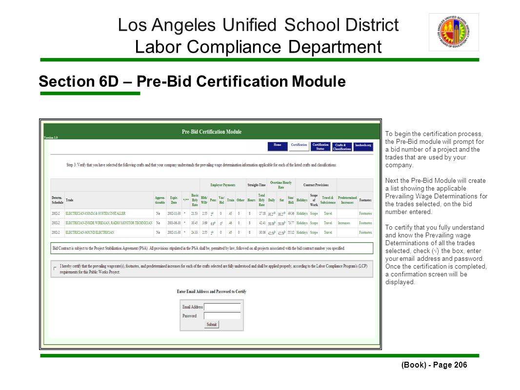 Section 6D – Pre-Bid Certification Module (Book) - Page 206 Los Angeles Unified School District Labor Compliance Department To begin the certification process, the Pre-Bid module will prompt for a bid number of a project and the trades that are used by your company.