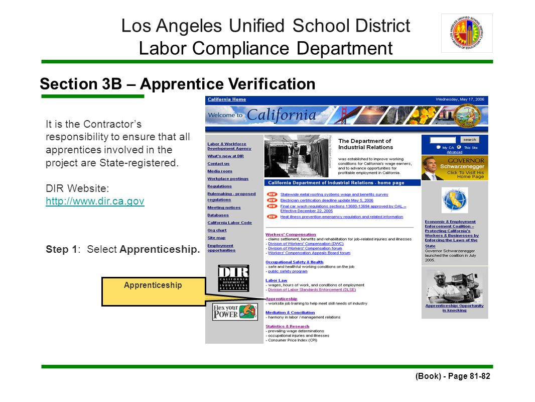 Section 3B – Apprentice Verification (Book) - Page 81-82 Los Angeles Unified School District Labor Compliance Department It is the Contractor's responsibility to ensure that all apprentices involved in the project are State-registered.