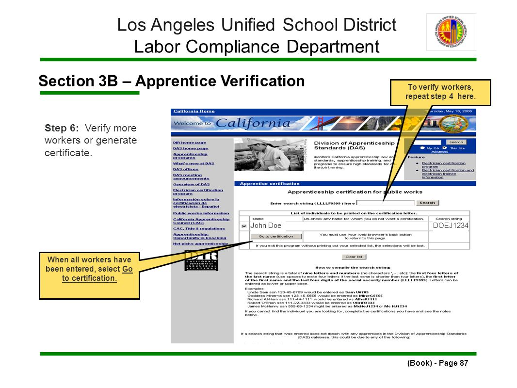 Section 3B – Apprentice Verification (Book) - Page 87 Los Angeles Unified School District Labor Compliance Department Step 6: Verify more workers or generate certificate.