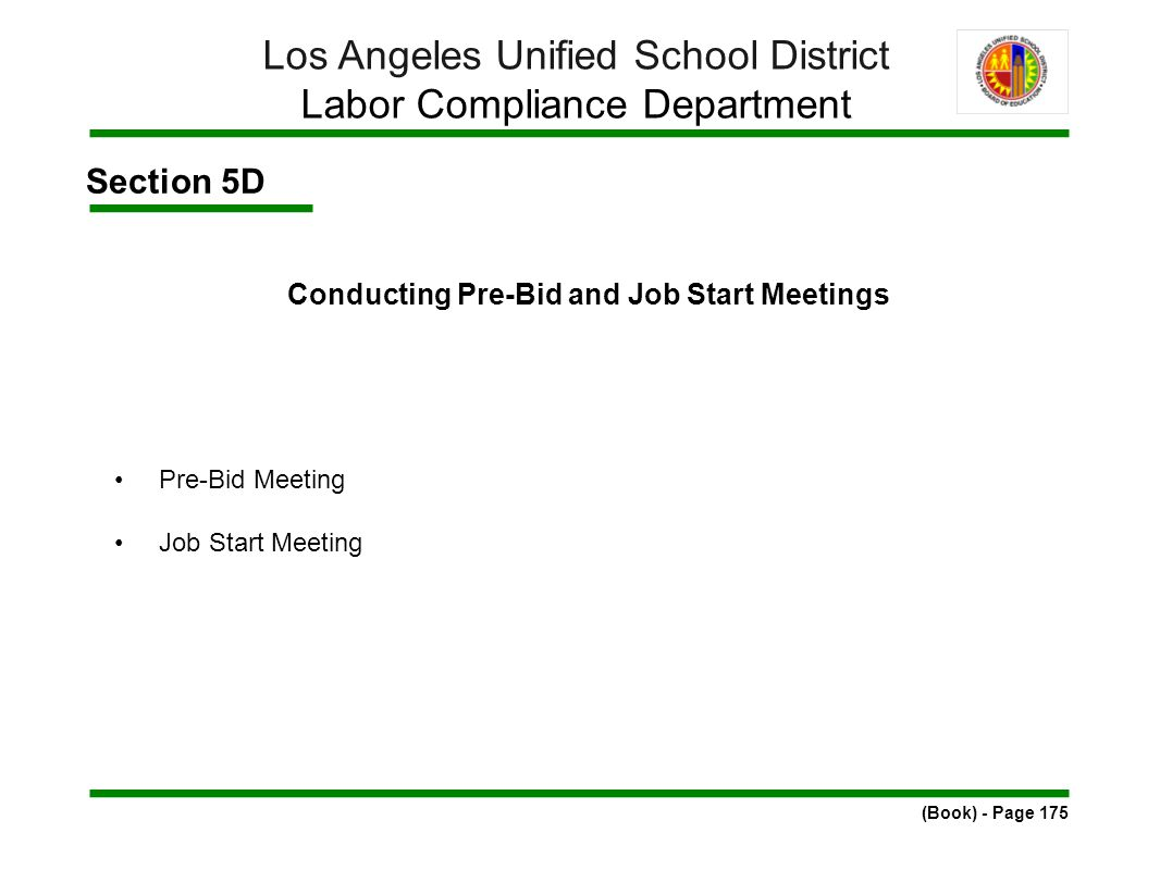 Section 5D Conducting Pre-Bid and Job Start Meetings Pre-Bid Meeting Job Start Meeting (Book) - Page 175 Los Angeles Unified School District Labor Compliance Department