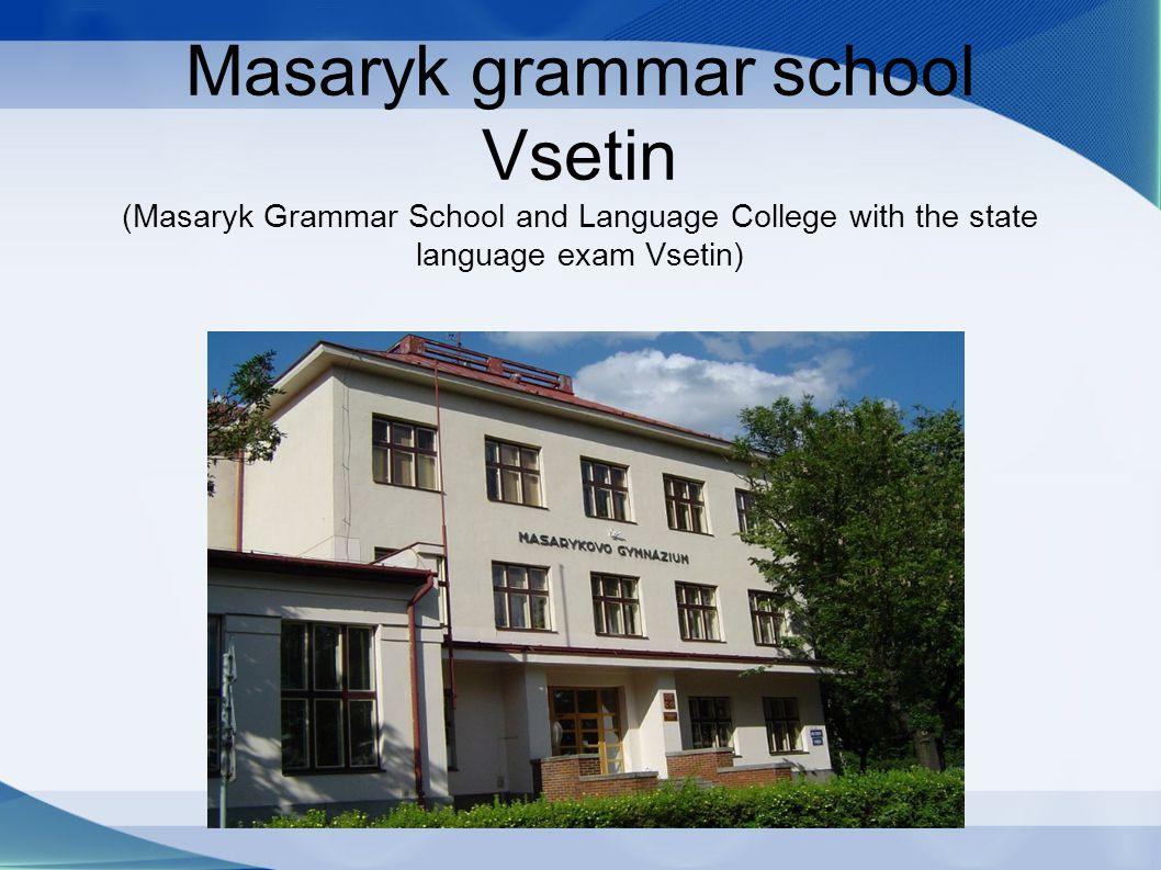 Masaryk grammar school Vsetin (Masaryk Grammar School and Language College with the state language exam Vsetin)