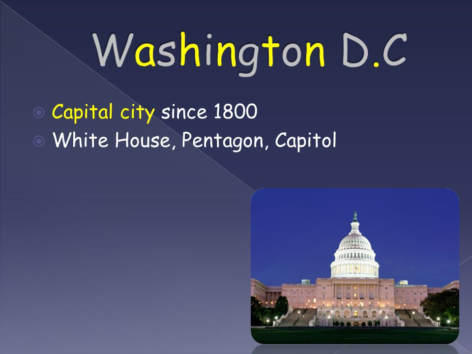  Capital city since 1800  White House, Pentagon, Capitol