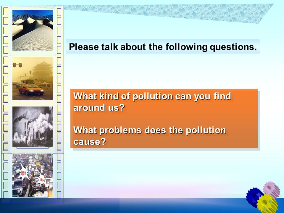 What kind of pollution can you find around us? What problems does the pollution cause? What kind of pollution can you find around us? What problems do