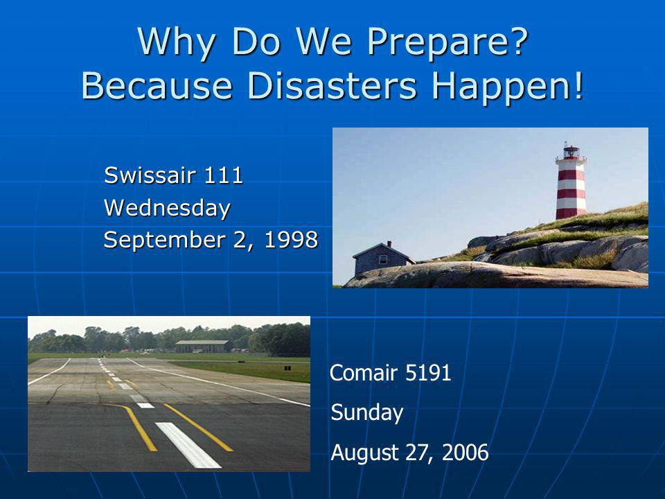 Why Do We Prepare. Because Disasters Happen.