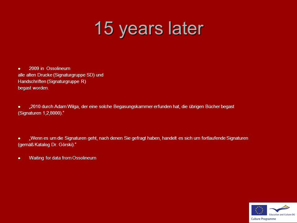 """15 years later 2009 in Ossolineum alle alten Drucke (Signaturgruppe SD) und Handschriften (Signaturgruppe R) begast worden. """"2010 durch Adam Wilga, de"""