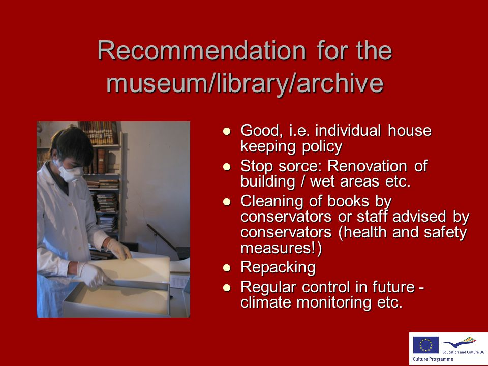 Recommendation for the museum/library/archive Good, i.e. individual house keeping policy Good, i.e. individual house keeping policy Stop sorce: Renova