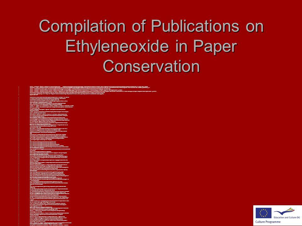 Compilation of Publications on Ethyleneoxide in Paper Conservation Hanus, J., Mináriková, J., Ďurovič, M., Bacílková, B.: Influence of ethylene oxide