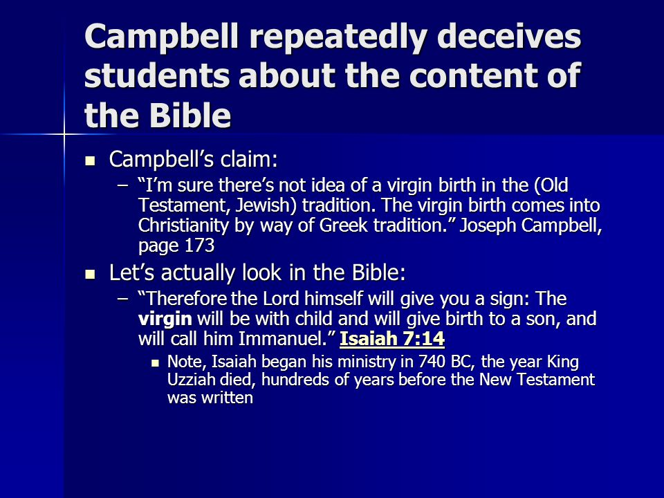 Campbell repeatedly deceives students about the content of the Bible Campbell's claim: Campbell's claim: – I'm sure there's not idea of a virgin birth in the (Old Testament, Jewish) tradition.
