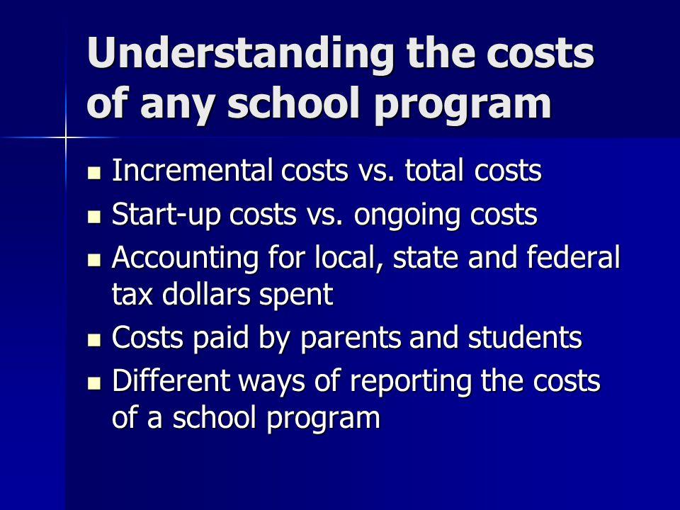 Understanding the costs of any school program Incremental costs vs.