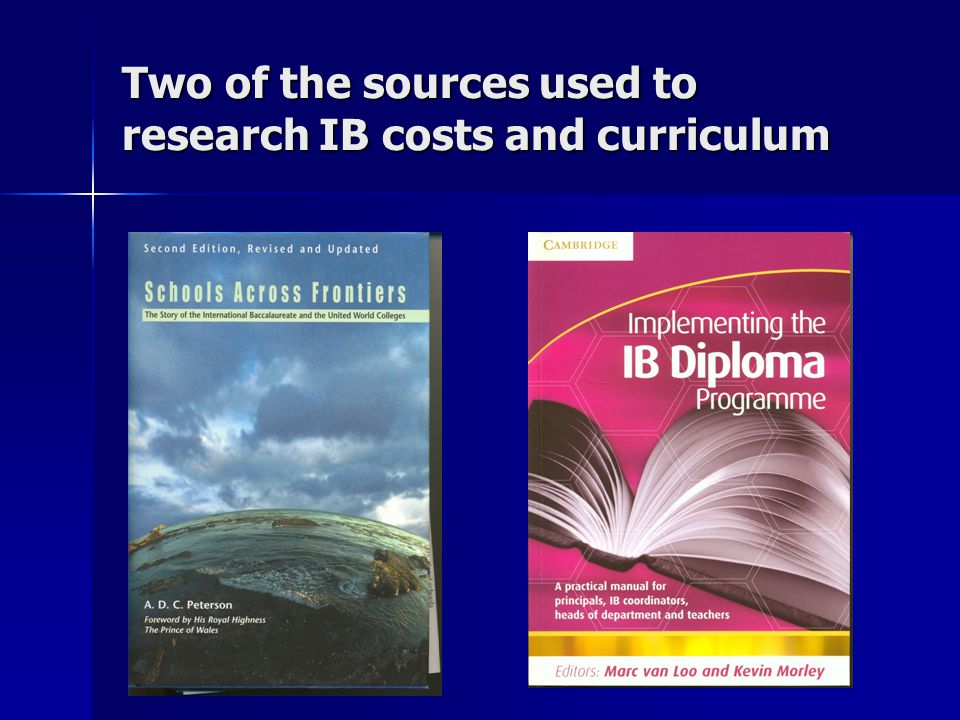 Two of the sources used to research IB costs and curriculum