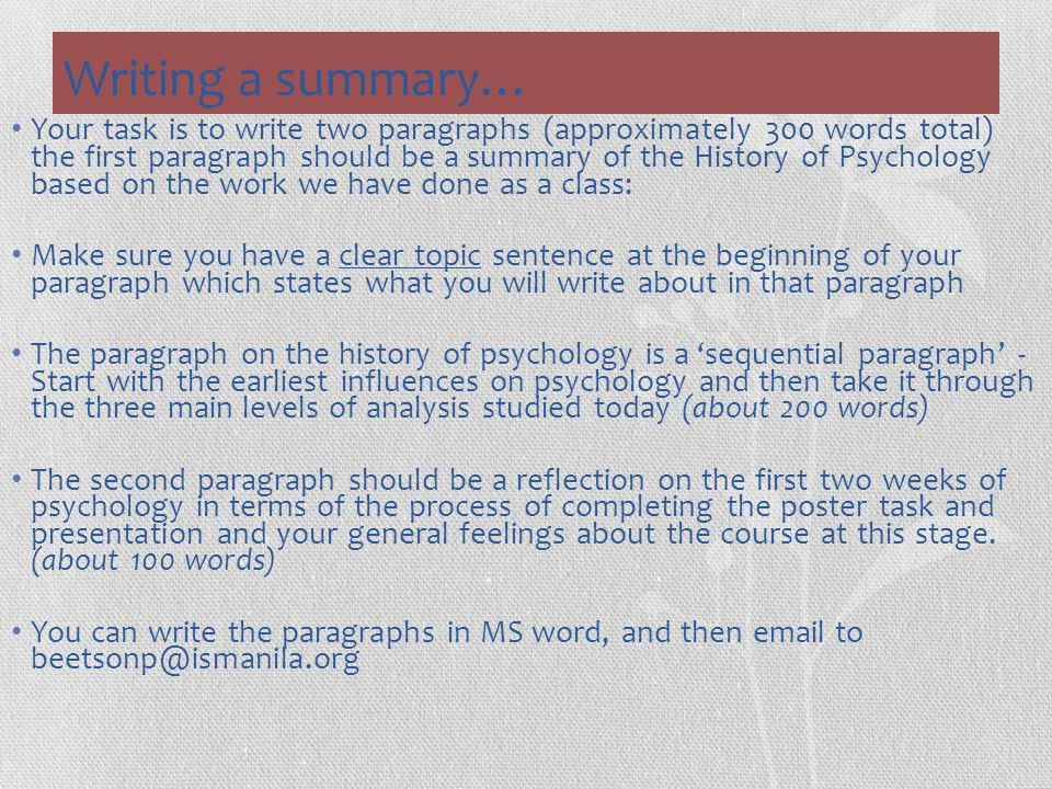 Writing a summary… Your task is to write two paragraphs (approximately 300 words total) the first paragraph should be a summary of the History of Psyc