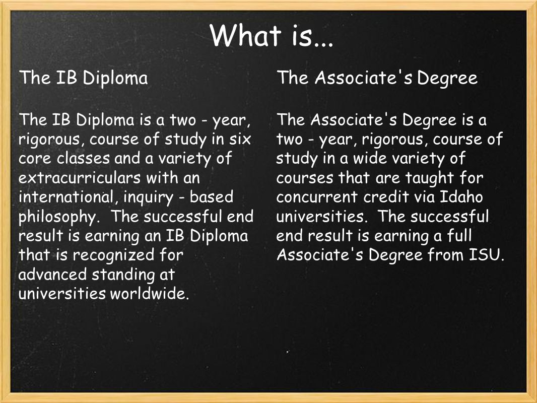 Prerequisites and Preparation The IB Diploma No GPA requirement Good study habits Good attendance Interest in interconnected curricula Interest in concept, project, and discussion - based learning The Associate's Degree 3.0 Cumulative GPA Good study habits Good attendance Your counselor must sign off on your CC applications verifying compliance
