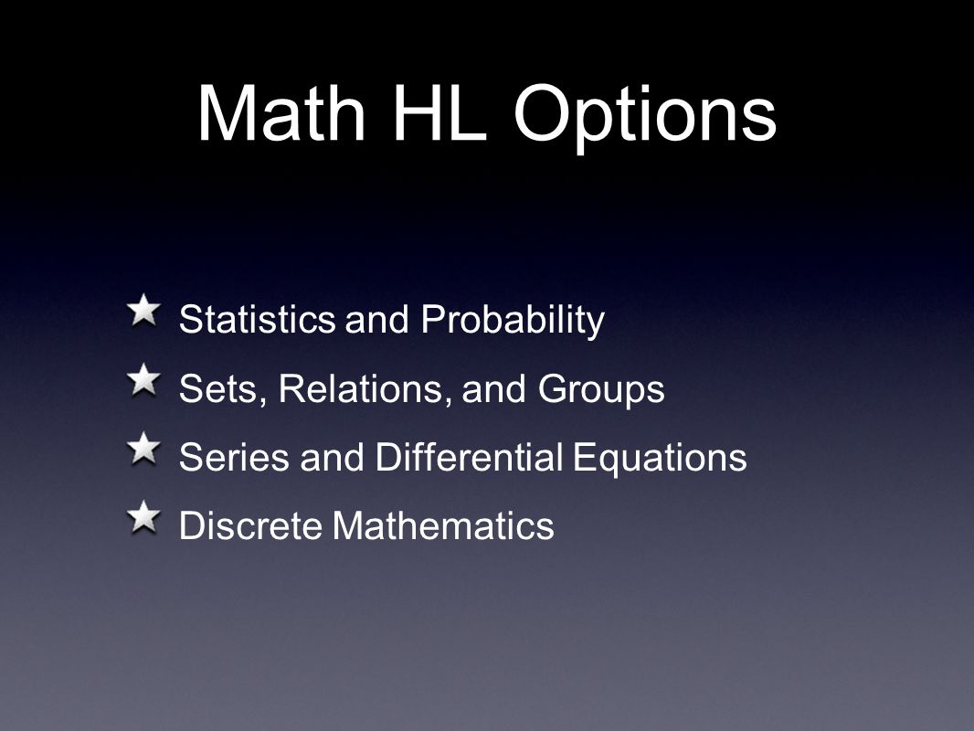 Comparison of Content Hours SLHL Algebra820 Functions and Equations2426 Circular Functions and Trig1622 Matrices1012 Vectors1622 Statistics and Probability3040 Calculus3648