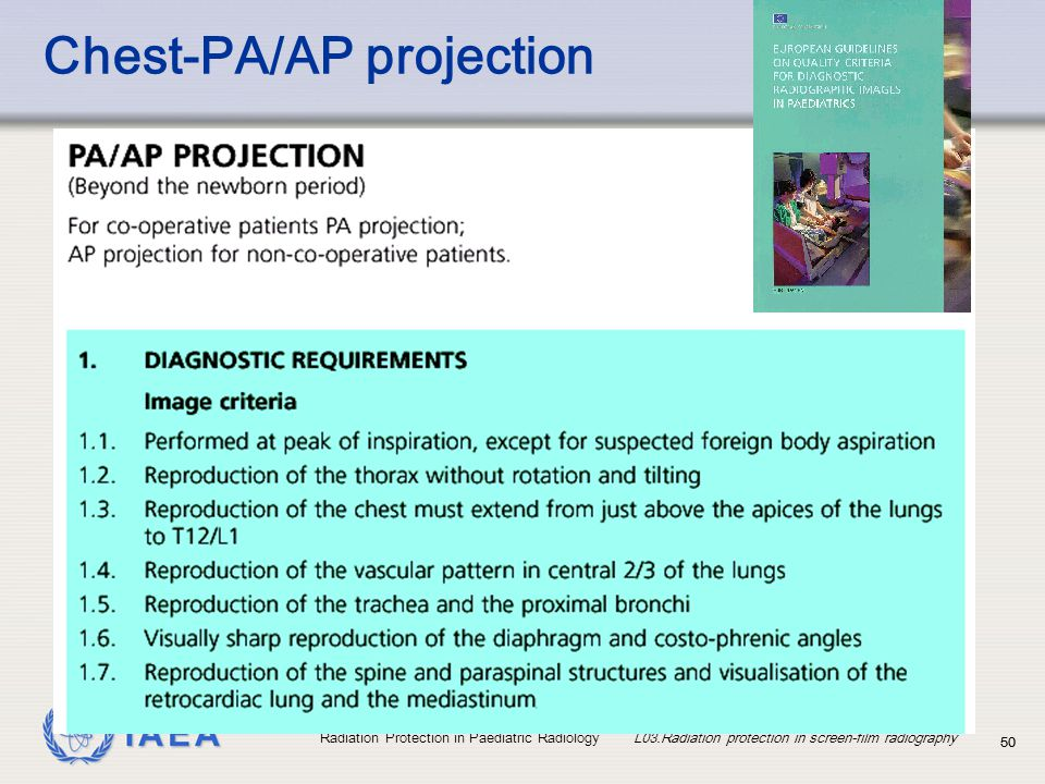 IAEA Radiation Protection in Paediatric Radiology L03.Radiation protection in screen-film radiography 50 Chest-PA/AP projection