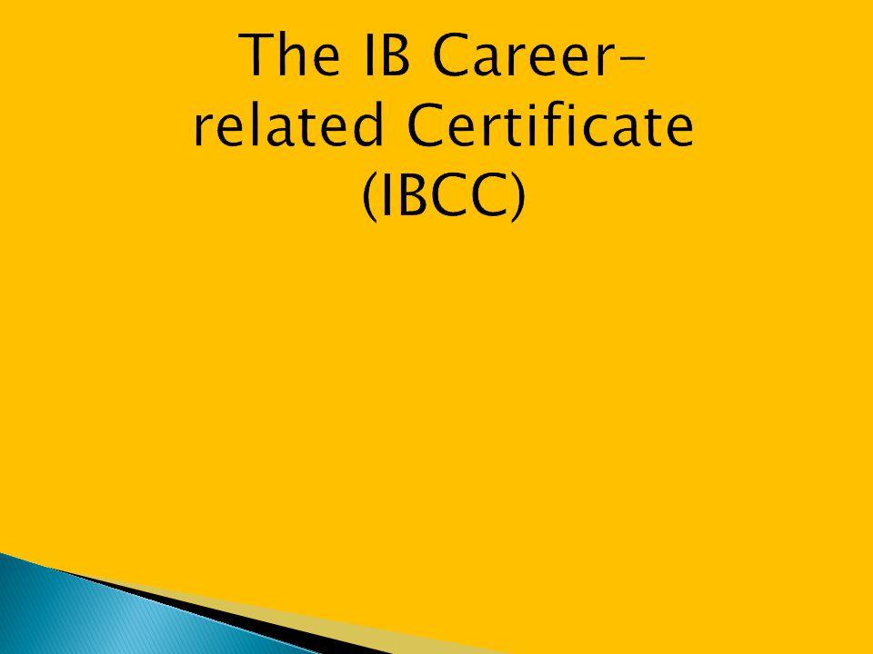 The IB Career- related Certificate (IBCC)