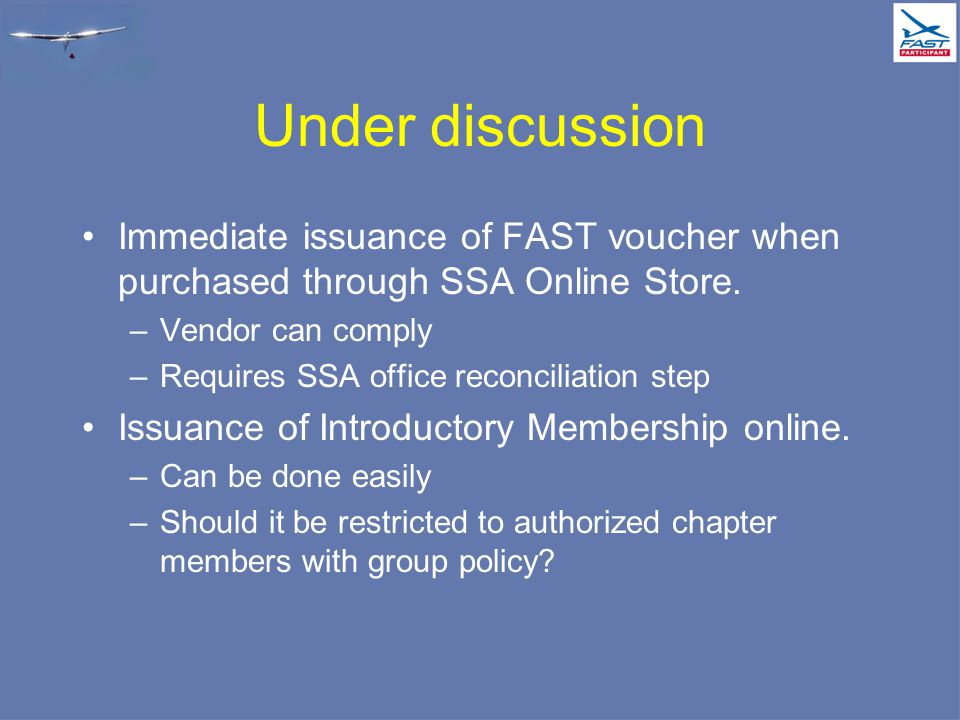 Under discussion Immediate issuance of FAST voucher when purchased through SSA Online Store.