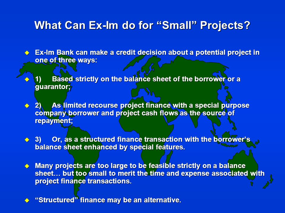 What Can Ex-Im do for Small Projects.
