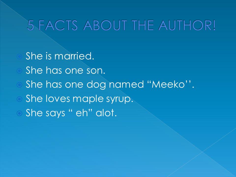  She is married. She has one son.  She has one dog named Meeko''.
