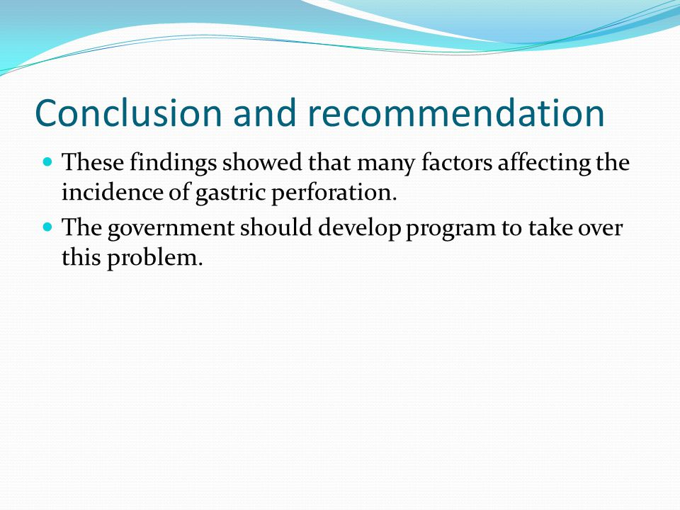 Conclusion and recommendation These findings showed that many factors affecting the incidence of gastric perforation.