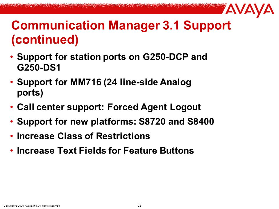 Copyright© 2005 Avaya Inc. All rights reserved 52 Communication Manager 3.1 Support (continued) Support for station ports on G250-DCP and G250-DS1 Sup