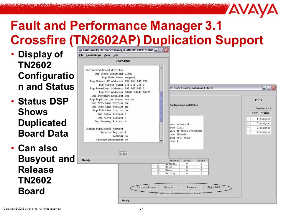 Copyright© 2005 Avaya Inc. All rights reserved 67 Fault and Performance Manager 3.1 Crossfire (TN2602AP) Duplication Support Display of TN2602 Configu