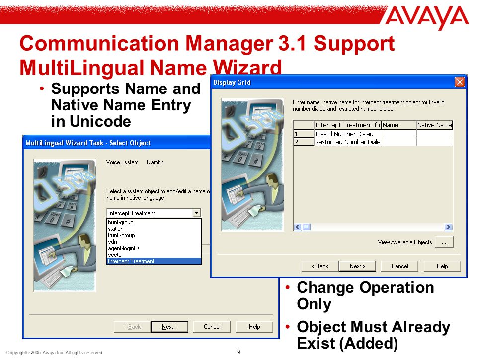 Copyright© 2005 Avaya Inc. All rights reserved 9 Communication Manager 3.1 Support MultiLingual Name Wizard Supports Name and Native Name Entry in Uni
