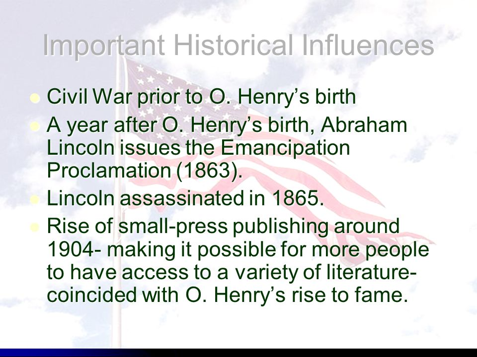 Important Historical Influences Civil War prior to O.