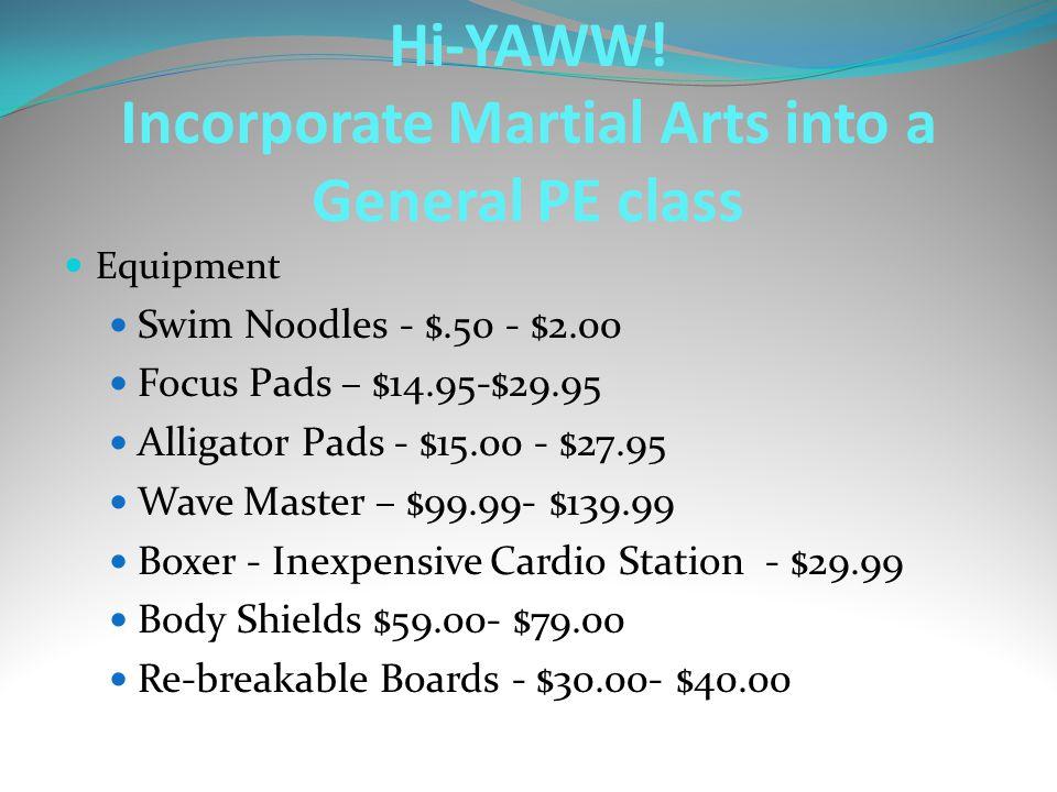 Equipment Swim Noodles - $.50 - $2.00 Focus Pads – $14.95-$29.95 Alligator Pads - $15.00 - $27.95 Wave Master – $99.99- $139.99 Boxer - Inexpensive Ca