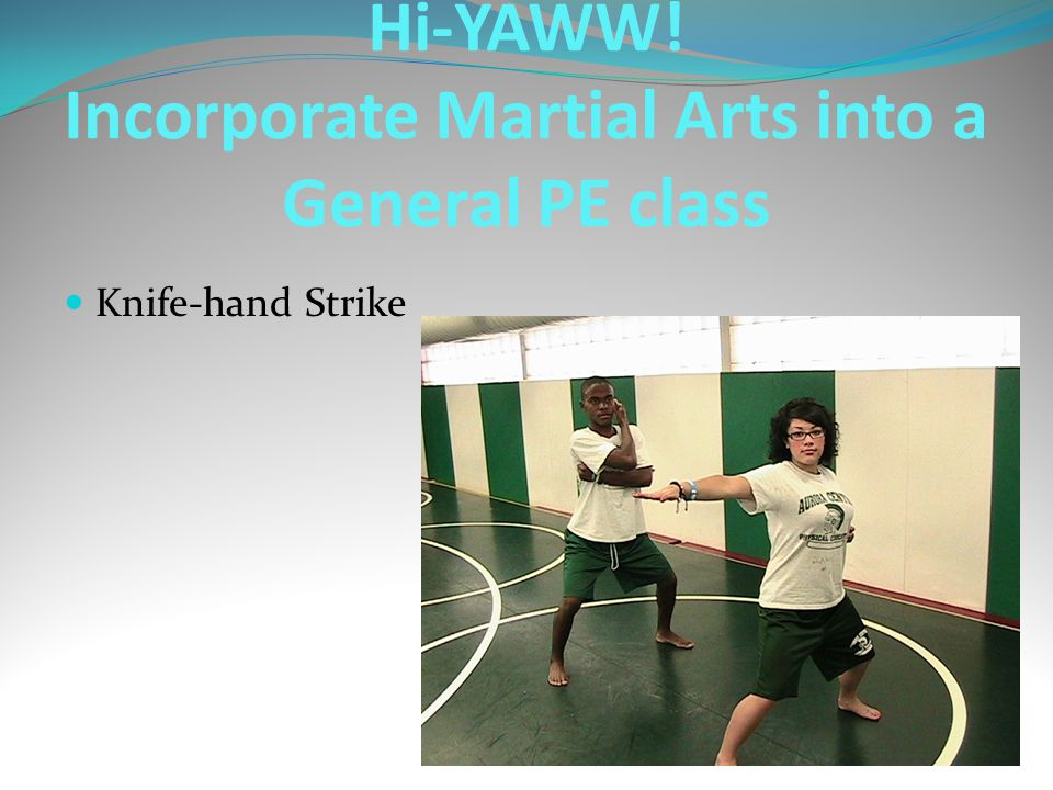 Knife-hand Strike Hi-YAWW! Incorporate Martial Arts into a General PE class